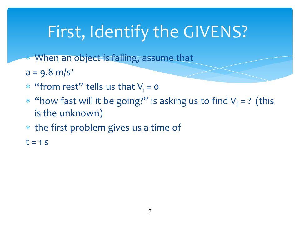  G: a = 9.8 m/s2 V i = 0 t = 1 s  U: V f = .