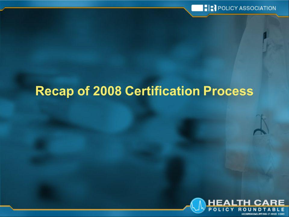 10228PH001MG.PPT/008-17-49183 5/2005 Recap of 2008 Certification Process