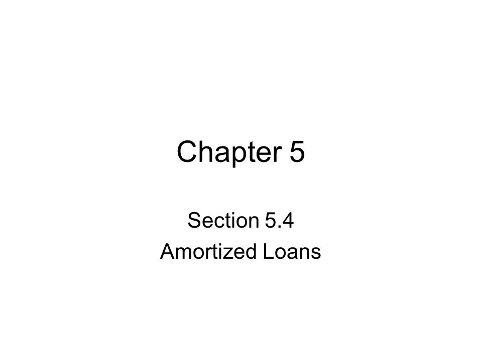 Chapter 5 Section 5.4 Amortized Loans