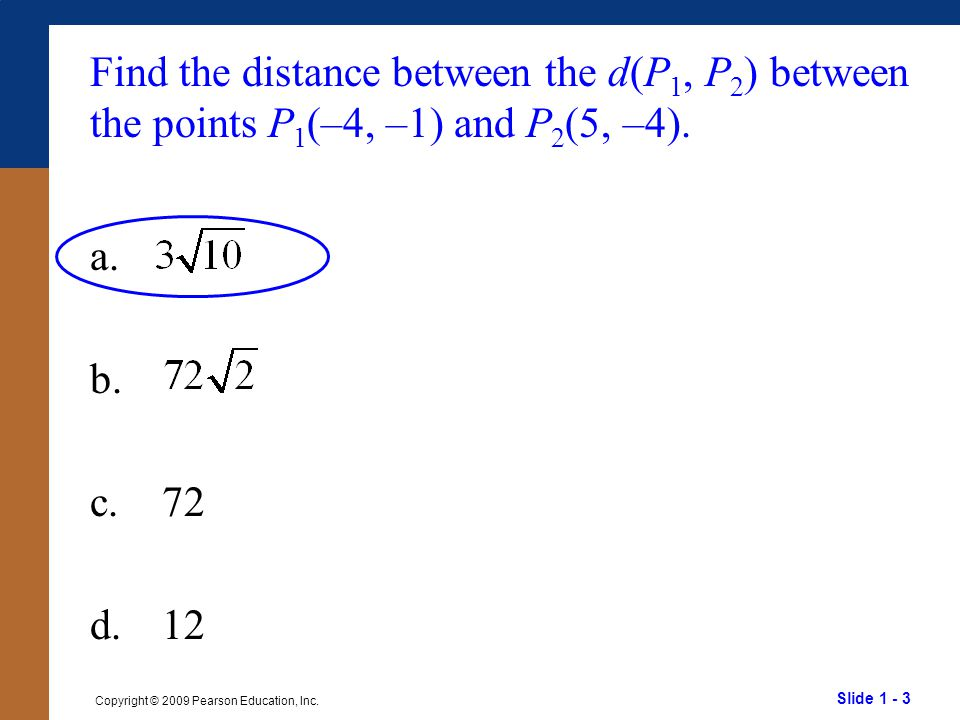 Slide 1 - 44 Copyright © 2009 Pearson Education, Inc. Solve the equation. a. b. c. d.