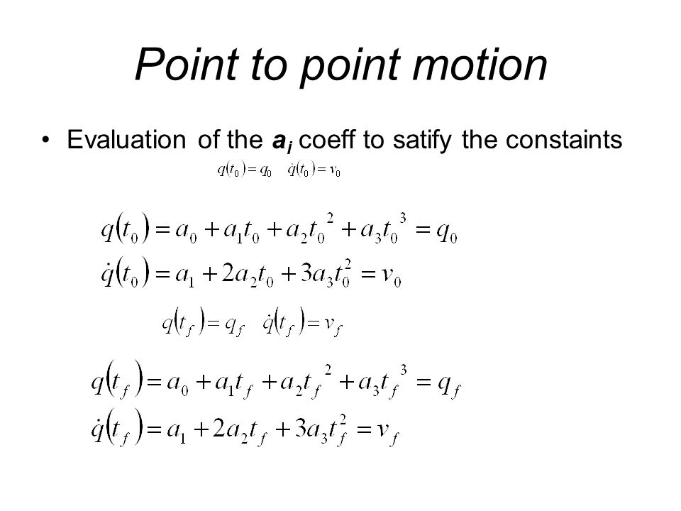 Point to point motion Evaluation of the a i coeff to satify the constaints