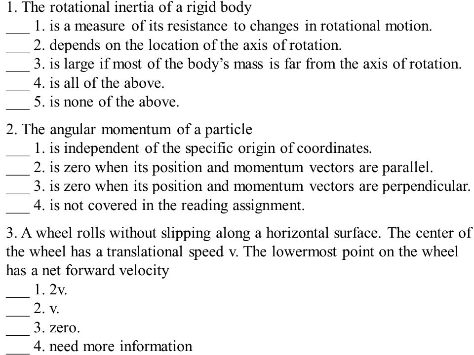 1.The rotational inertia of a rigid body ___ 1.