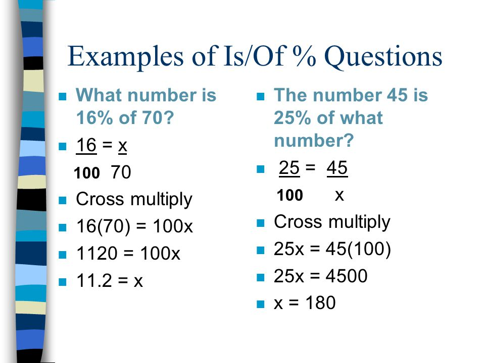 Examples of Is/Of % Questions n Find 23% of 20.