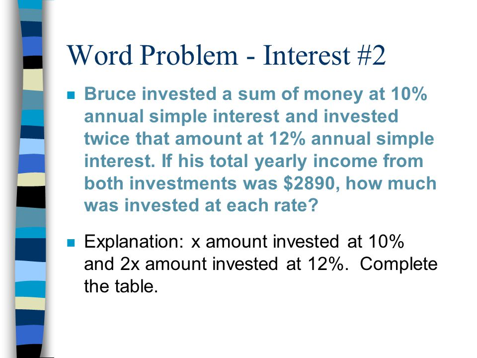 Word Problem - Interest #2 n Multiply across the top 2 rows.