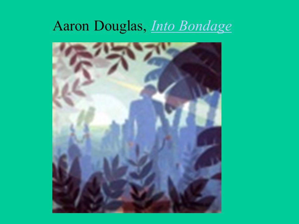 Aaron Douglas, Into BondageInto Bondage