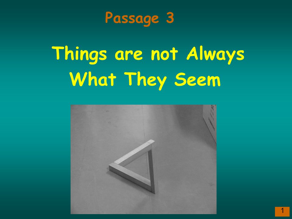1 Things are not Always What They Seem Passage 3