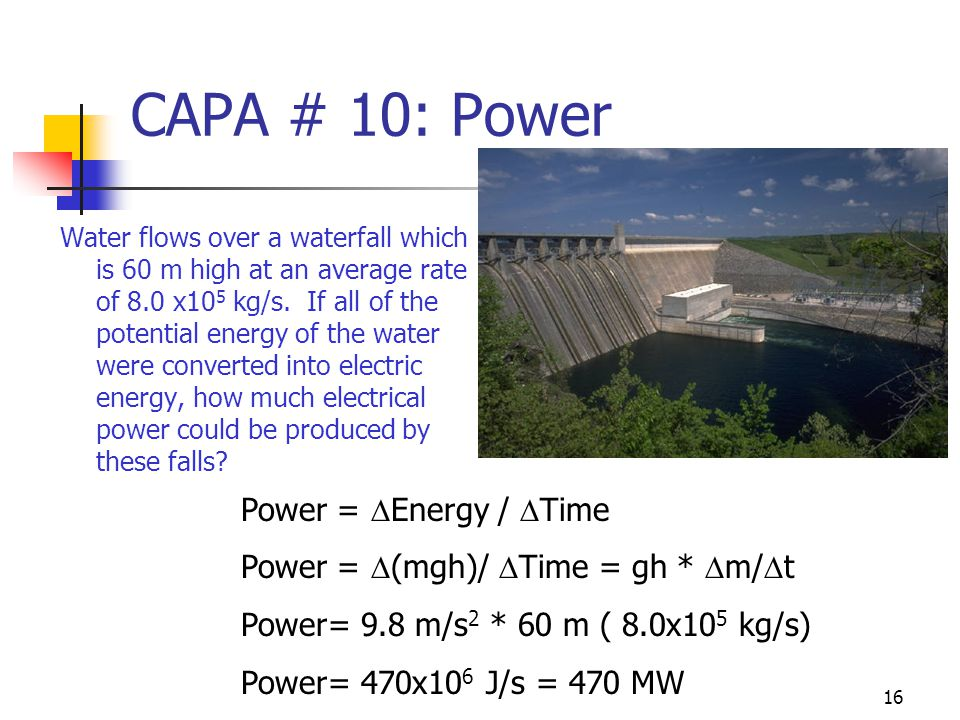 15 CAPA # 9: Power & Units of Energy The human body converts energy into work and heat at rates of 60 to 125 W (called the basal metabolic rate).