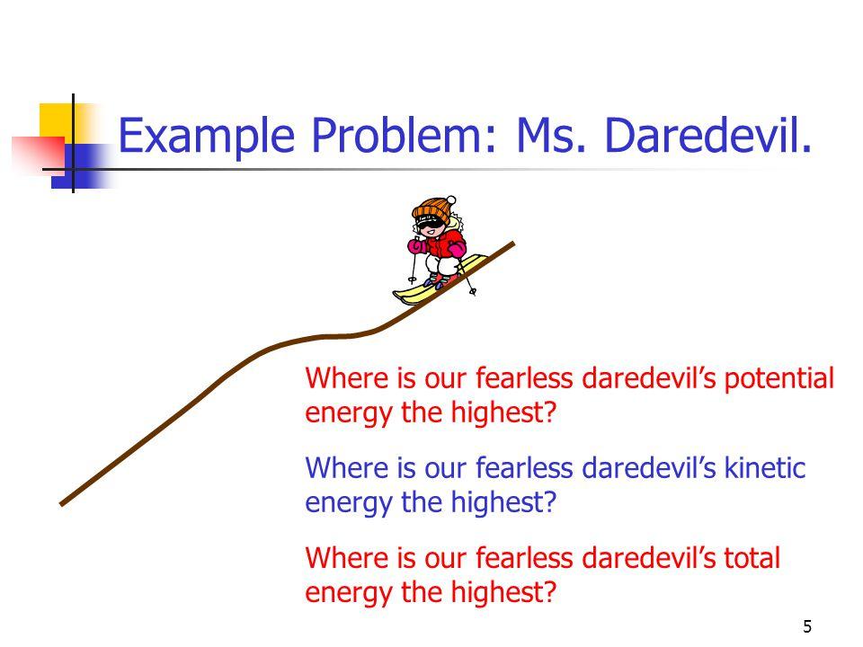 4 Example Problem: Ms. Daredevil.