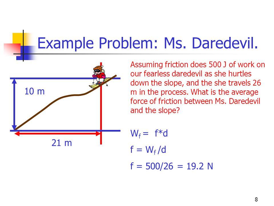 7 Example Problem: Ms. Daredevil.