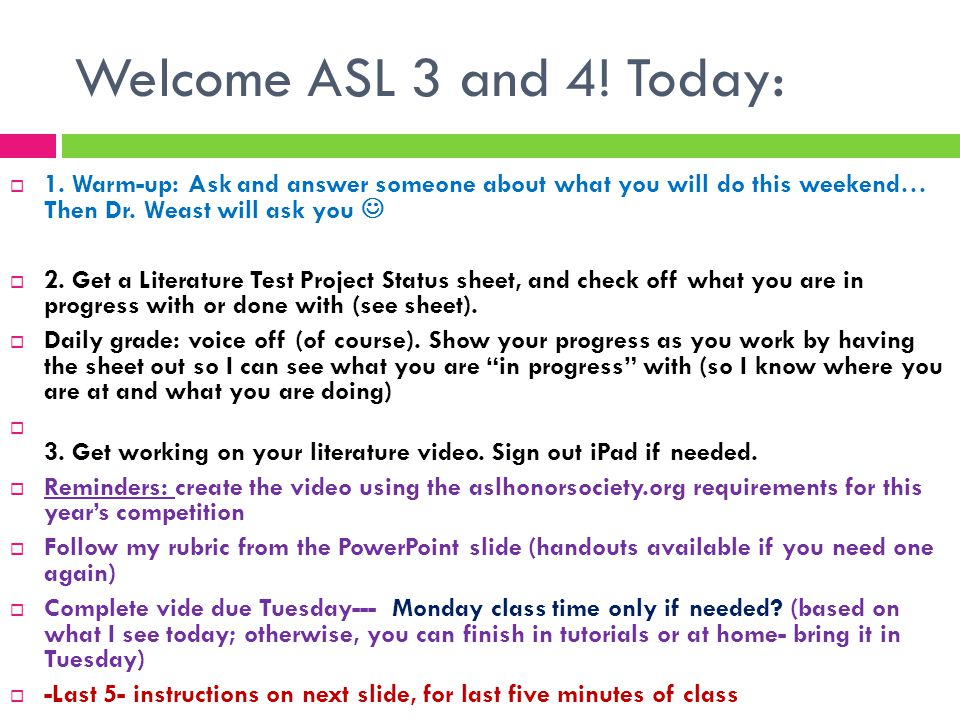 Welcome ASL 3 and 4. Today:  1.