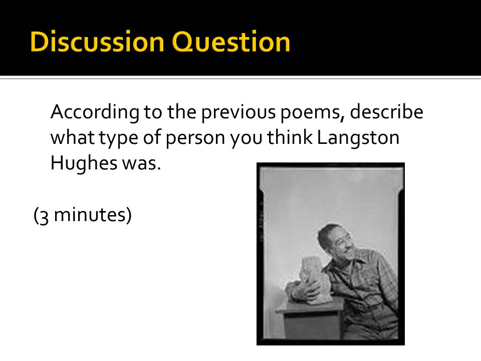 According to the previous poems, describe what type of person you think Langston Hughes was.