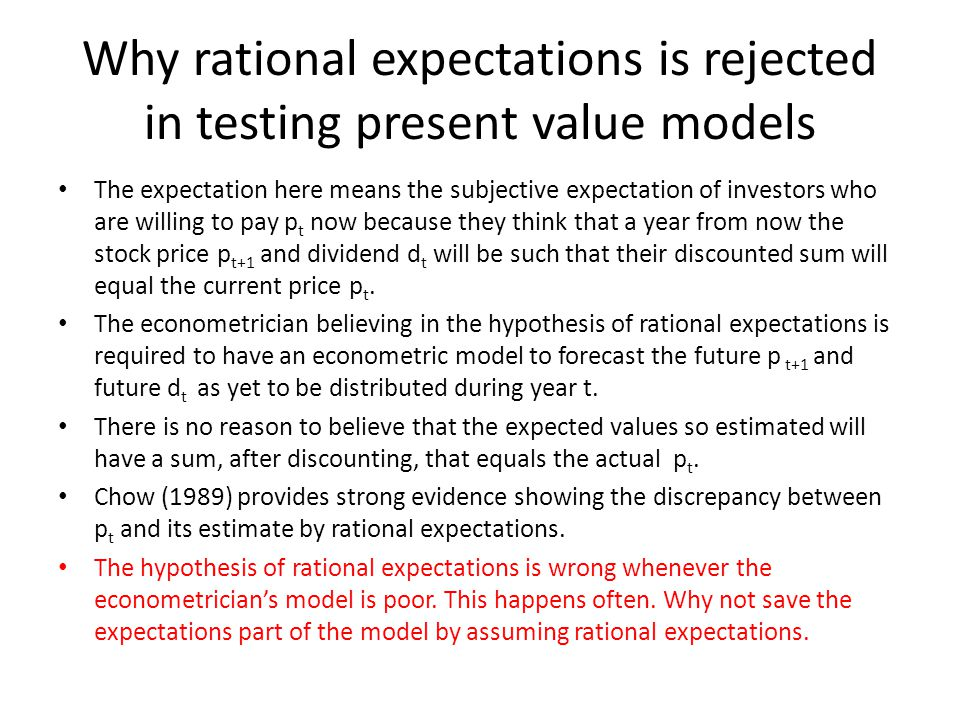 Why a skeptic of adaptive expectations has a difficult task to justify his view If economic agents use past trend to project into the future (to form expectations of the future), a skeptic of adaptive expectations has to present strong evidence that the past trend cannot be projected by using geometrically declining weights as stated by the adaptive expectations hypothesis.