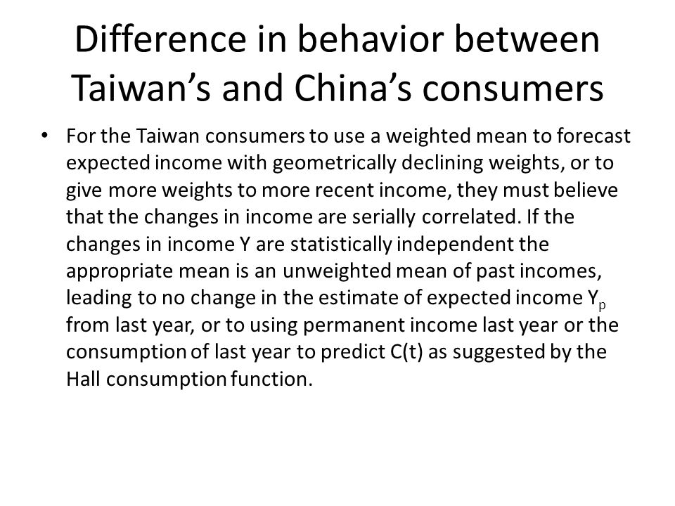 Testing whether Taiwan data justify the formation of expectations by Taiwan consumers To find out whether movement of past Y(t-k) in Taiwan did affect Y(t), more so than movement of past Y(t-k) affected Y(t) in China, I perform a regression of ΔlogY(t) on ΔlogY(t-1) for both economies.