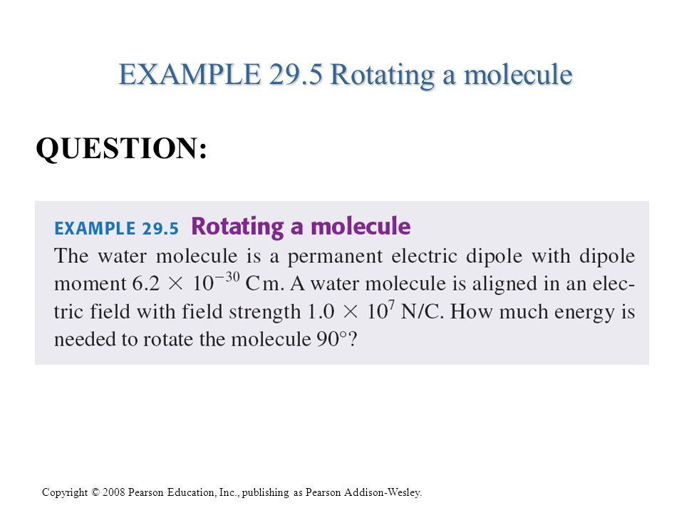 EXAMPLE 29.5 Rotating a molecule QUESTION: