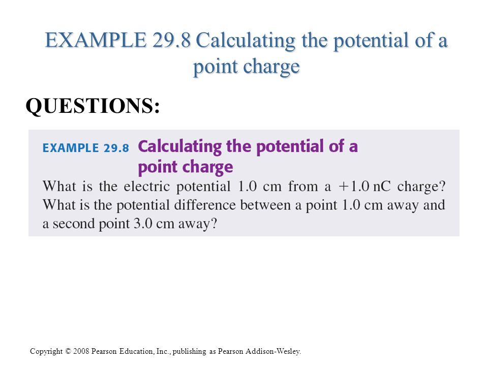 EXAMPLE 29.8 Calculating the potential of a point charge QUESTIONS: