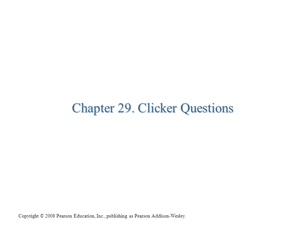Chapter 29. Clicker Questions
