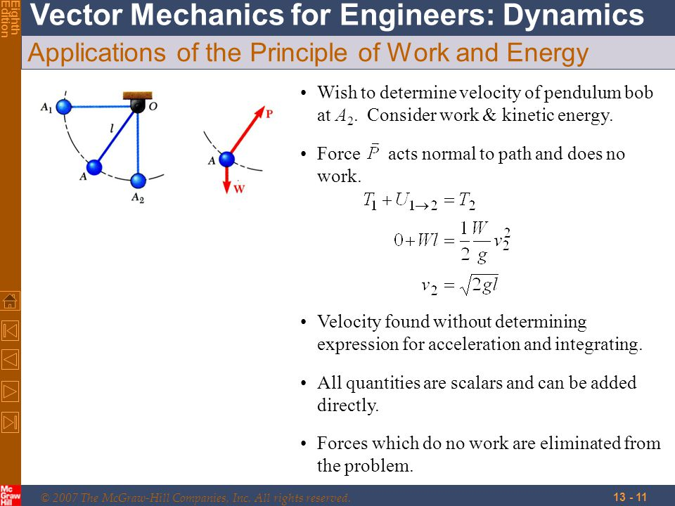 © 2007 The McGraw-Hill Companies, Inc. All rights reserved. Vector Mechanics for Engineers: Dynamics EighthEdition 13 - 11 Applications of the Princip