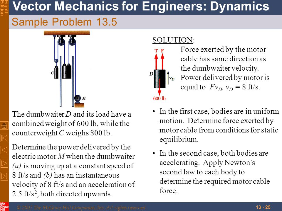© 2007 The McGraw-Hill Companies, Inc. All rights reserved. Vector Mechanics for Engineers: Dynamics EighthEdition 13 - 25 Sample Problem 13.5 The dum