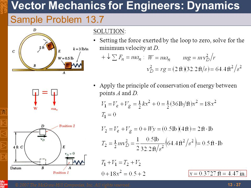 © 2007 The McGraw-Hill Companies, Inc. All rights reserved. Vector Mechanics for Engineers: Dynamics EighthEdition 13 - 37 Sample Problem 13.7 SOLUTIO