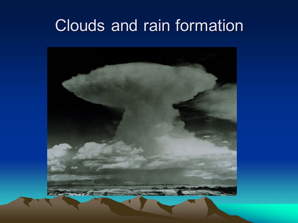 Clouds and rain formation