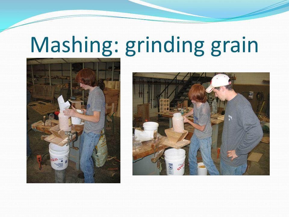 Mashing: grinding grain