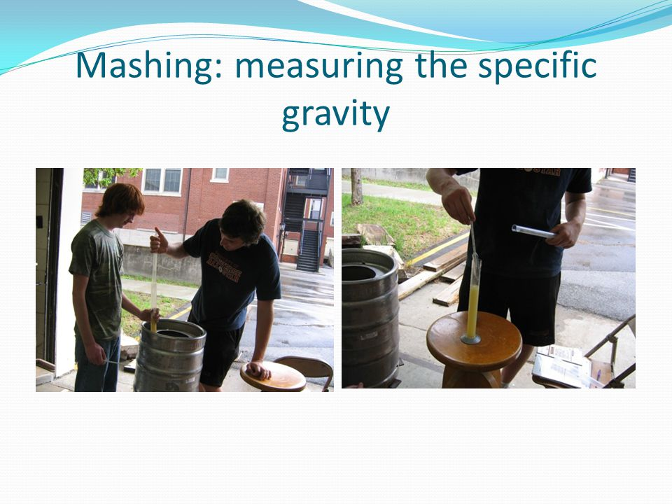 Mashing: measuring the specific gravity