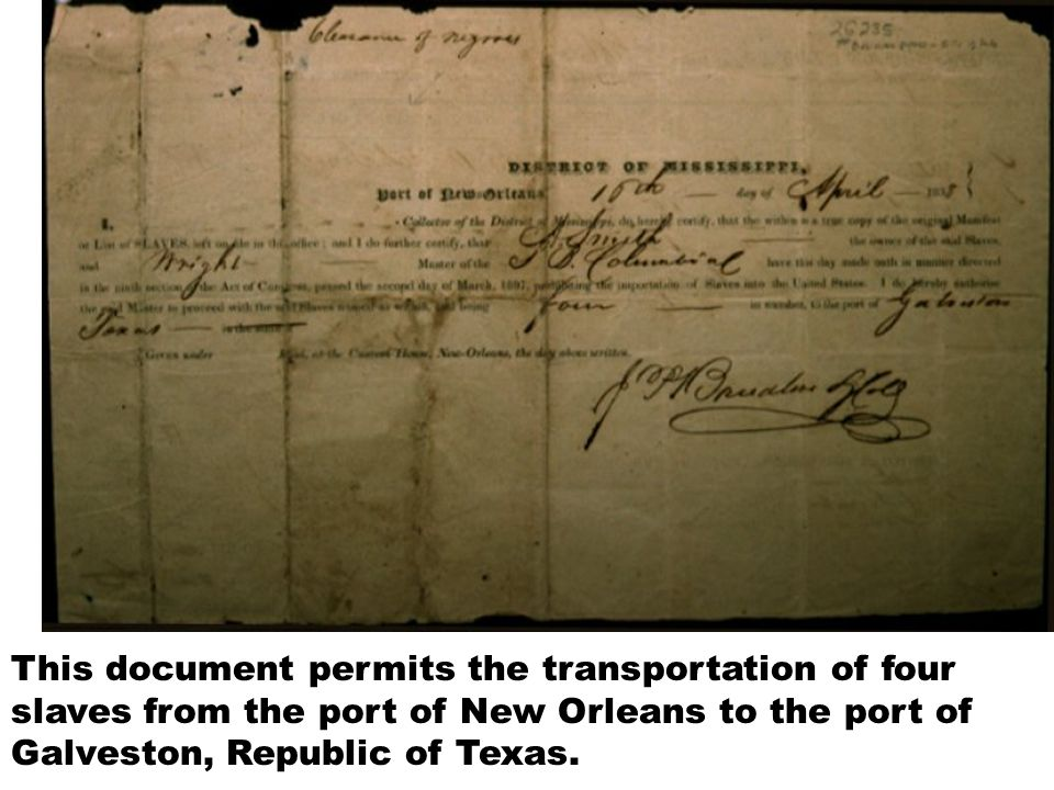 This document permits the transportation of four slaves from the port of New Orleans to the port of Galveston, Republic of Texas.