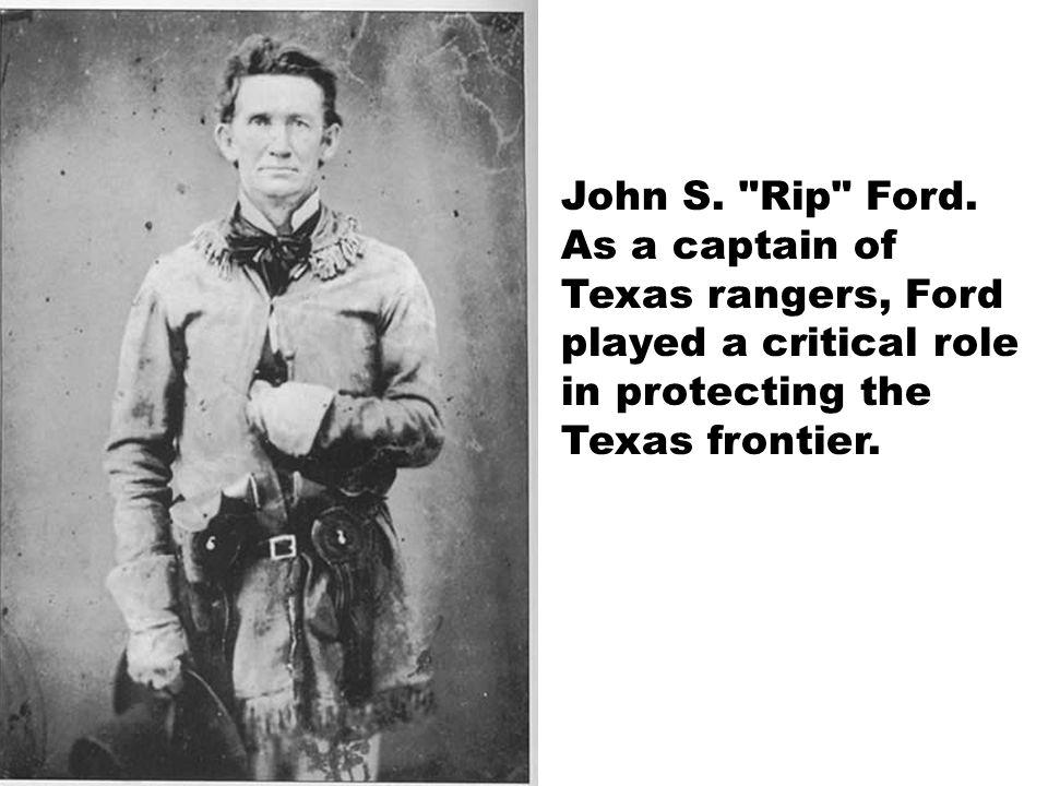 John S. Rip Ford.