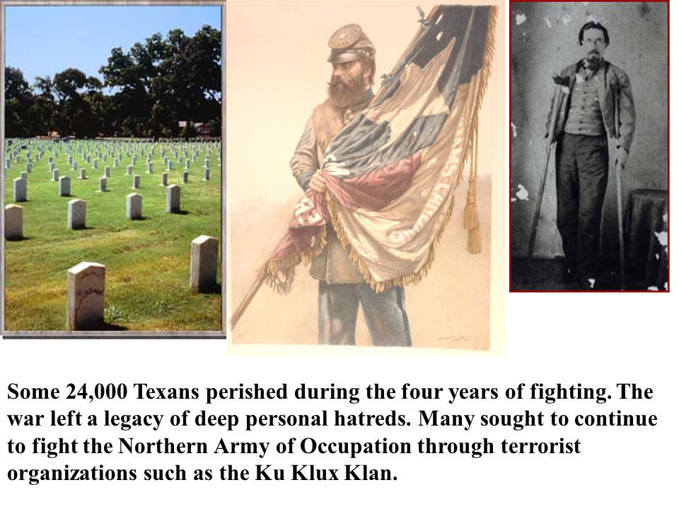 Some 24,000 Texans perished during the four years of fighting.