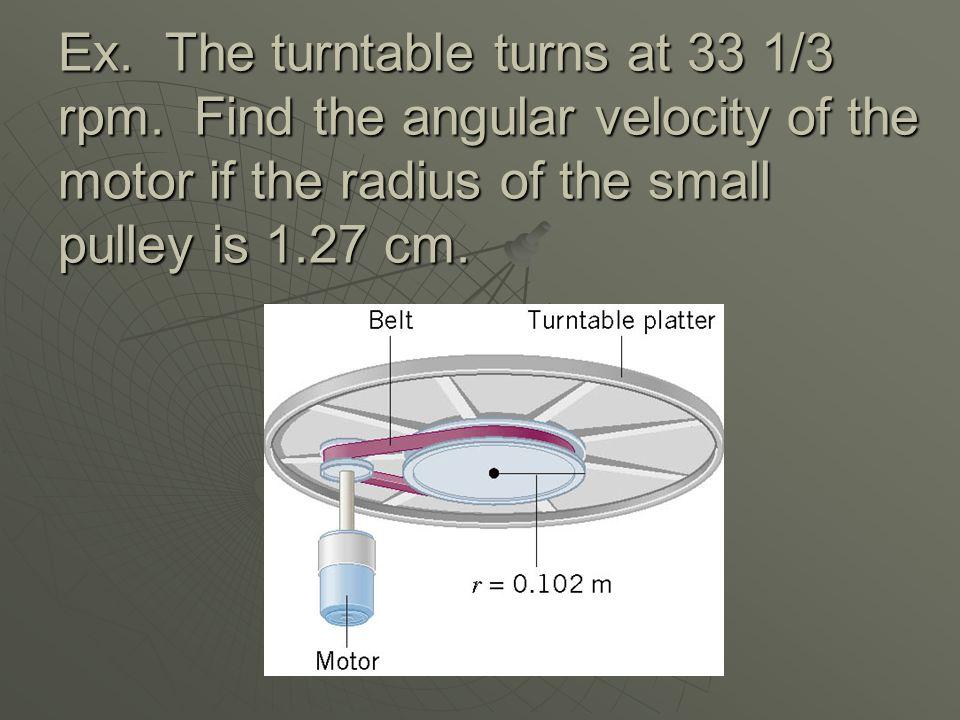 Gear Ratio  v is the same for both wheels  r 1 ω 1 = r 2 ω 2  ω 2 = r 1 /r 2 ω 1  γ = r 1 /r 2 is called the gear ratio r1r1 r2r2 v