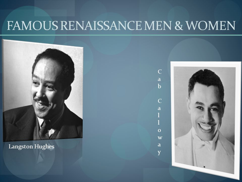 FAMOUS RENAISSANCE MEN & WOMEN Langston Hughes CabCallowayCabCalloway