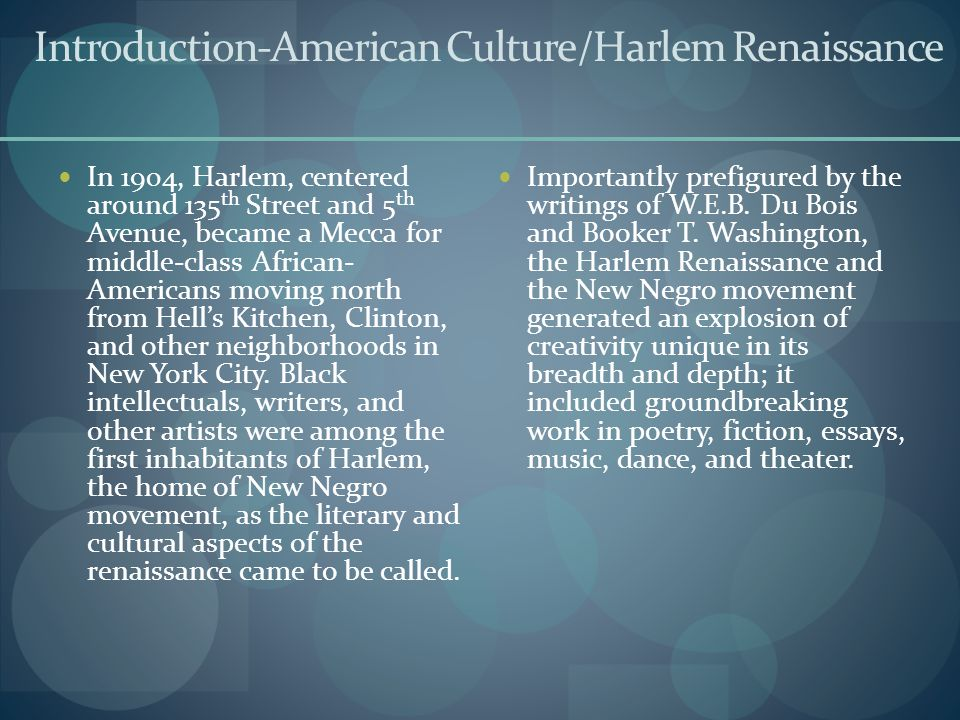 Lesson Title: The Impact of the Harlem Renaissance on the American Culture Lesson Focus: Literature, Art and Music Grade Level/Course: American History/ 11 th grade Materials: Magazines, Computers, Pencils, Pens, Markers, Maps,