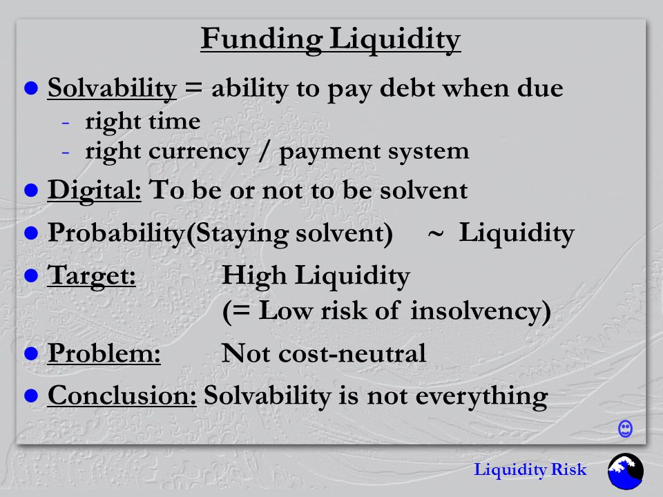 Liquidity Risk Why .