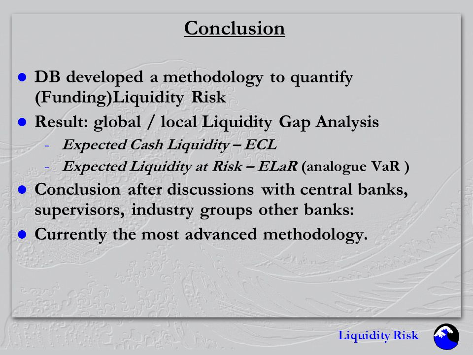 Liquidity Risk Albert EINSTEIN  Everything should be made as simple as possible - but not simpler.