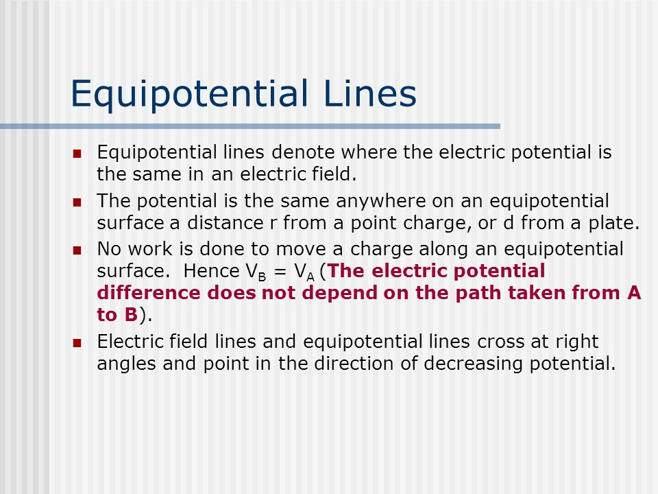 Equipotential Lines Equipotential lines denote where the electric potential is the same in an electric field.