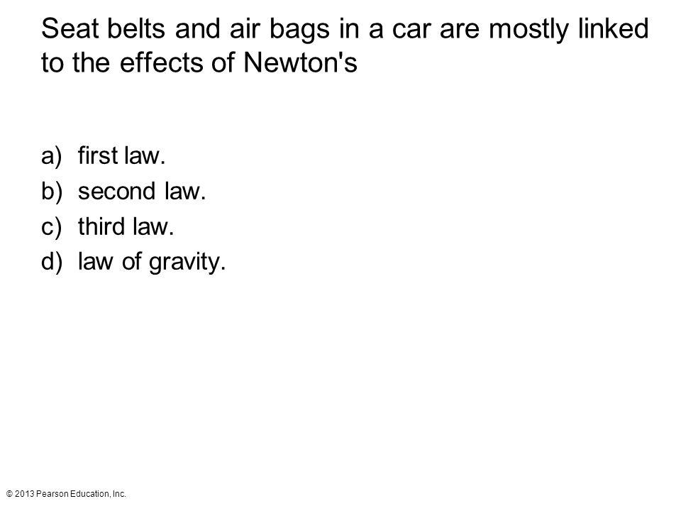 © 2013 Pearson Education, Inc.a)engine. b)fuel. c)tires.