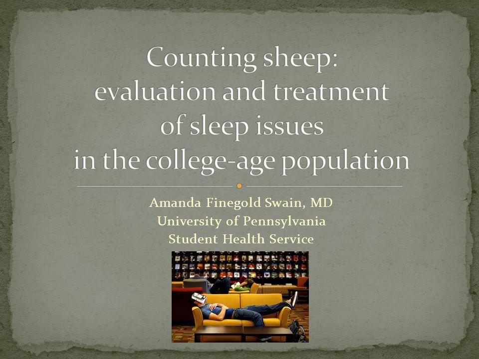 Amanda Finegold Swain, MD University of Pennsylvania Student Health Service