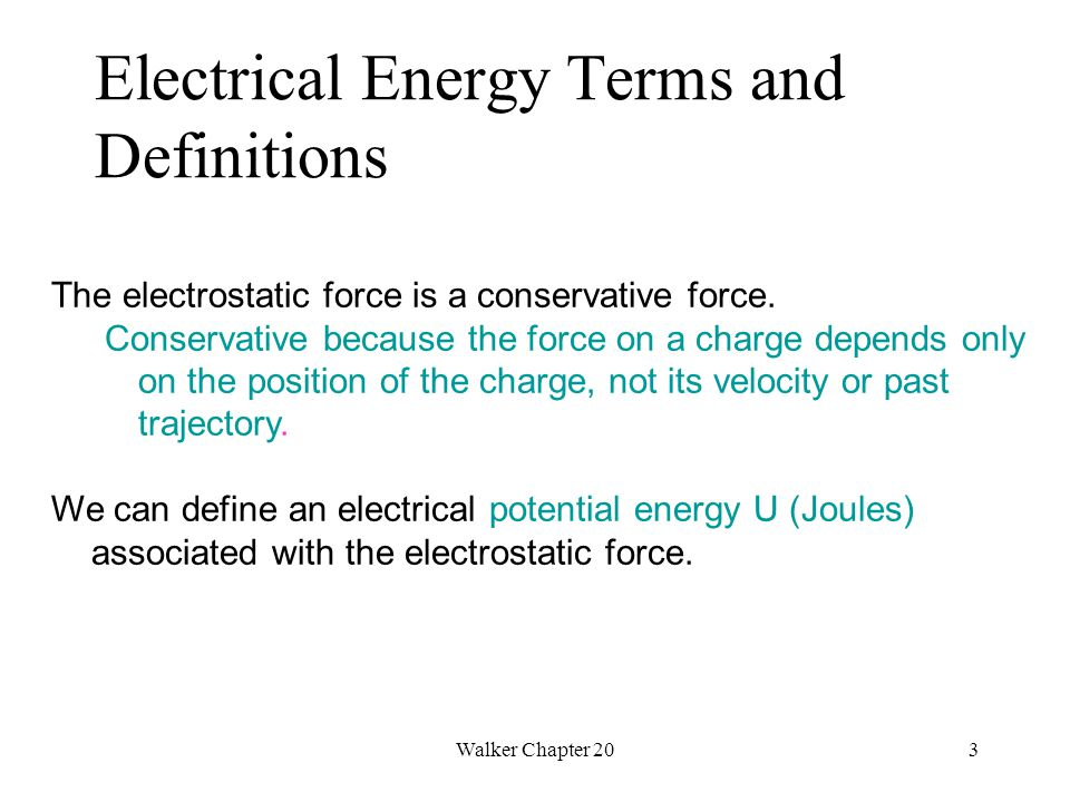 Walker Chapter 204 As a charge q moves parallel (in same direction) to a constant electric field E, it experiences a force F=qE.