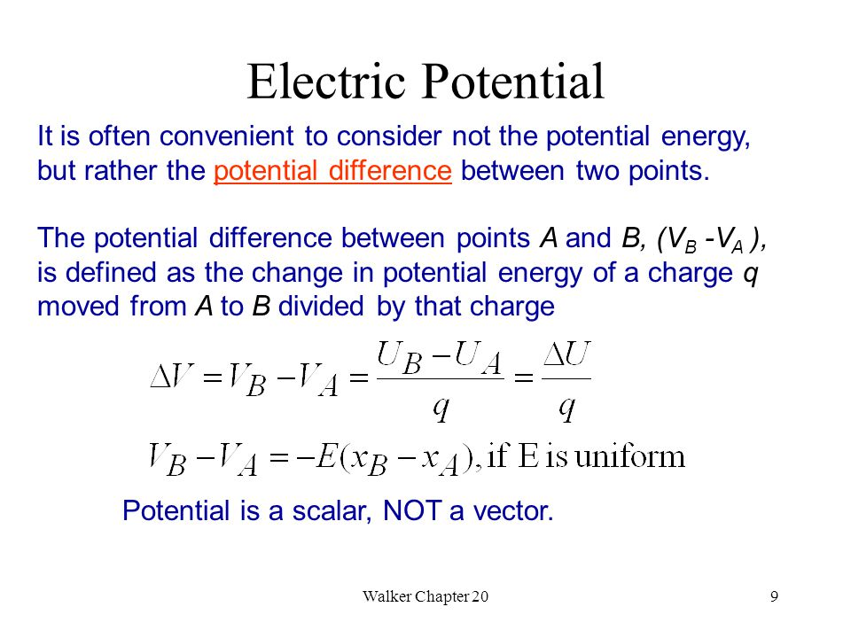 Walker Chapter 209 It is often convenient to consider not the potential energy, but rather the potential difference between two points.