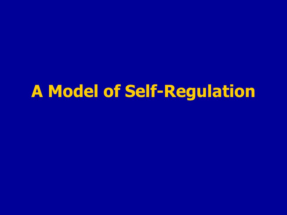A Model of Self-Regulation