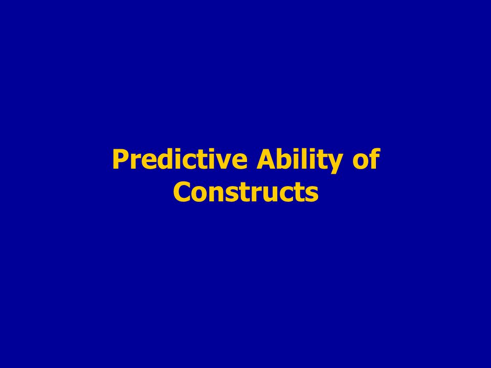 Predictive Ability of Constructs