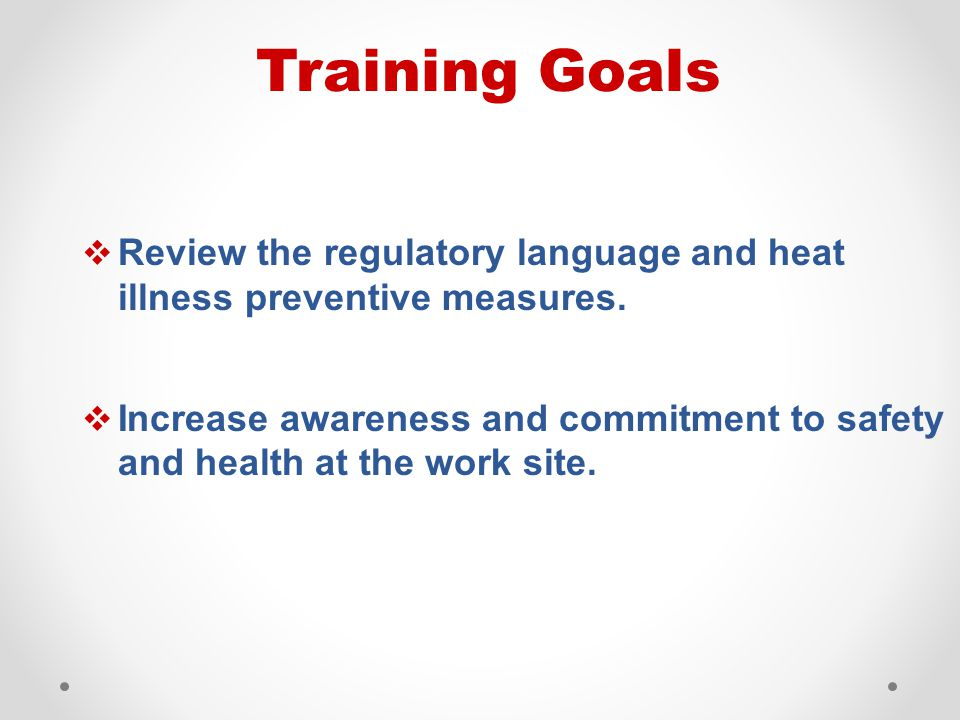  Review the regulatory language and heat illness preventive measures.