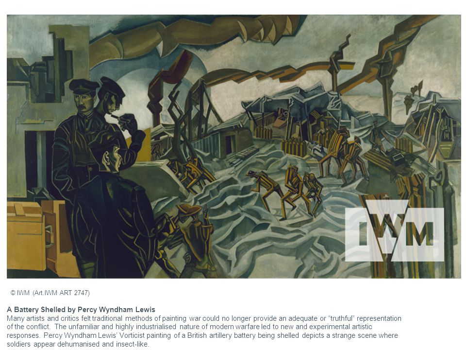 "A Battery Shelled by Percy Wyndham Lewis Many artists and critics felt traditional methods of painting war could no longer provide an adequate or ""tru"