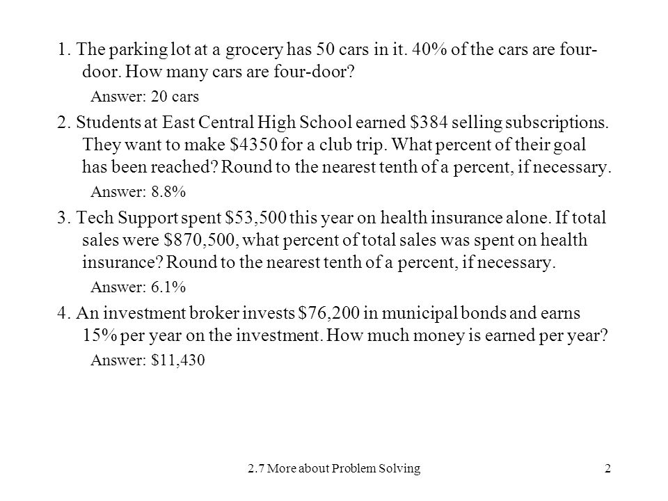 2.7 More about Problem Solving2 1. The parking lot at a grocery has 50 cars in it.