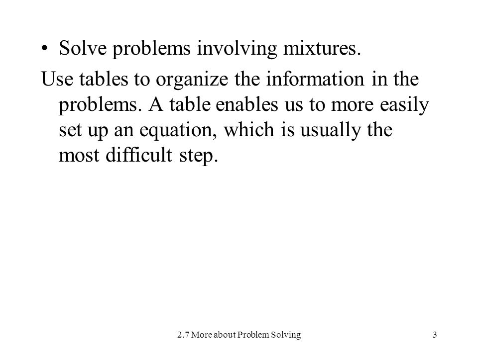 2.7 More about Problem Solving3 Solve problems involving mixtures.