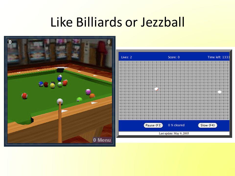 Like Billiards or Jezzball