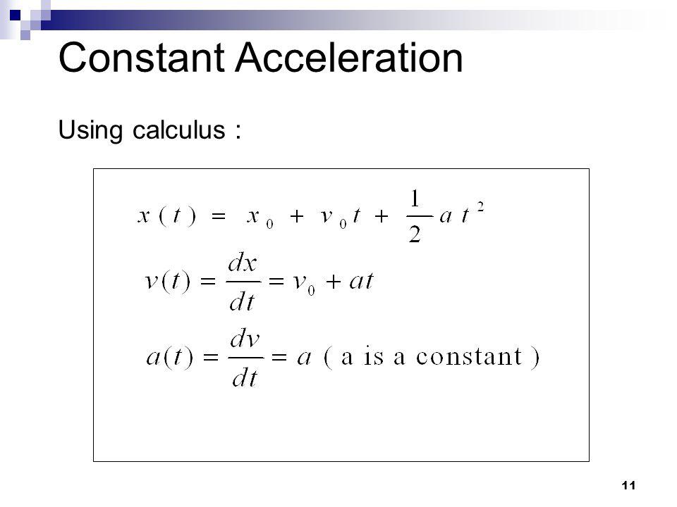 11 Constant Acceleration Using calculus :