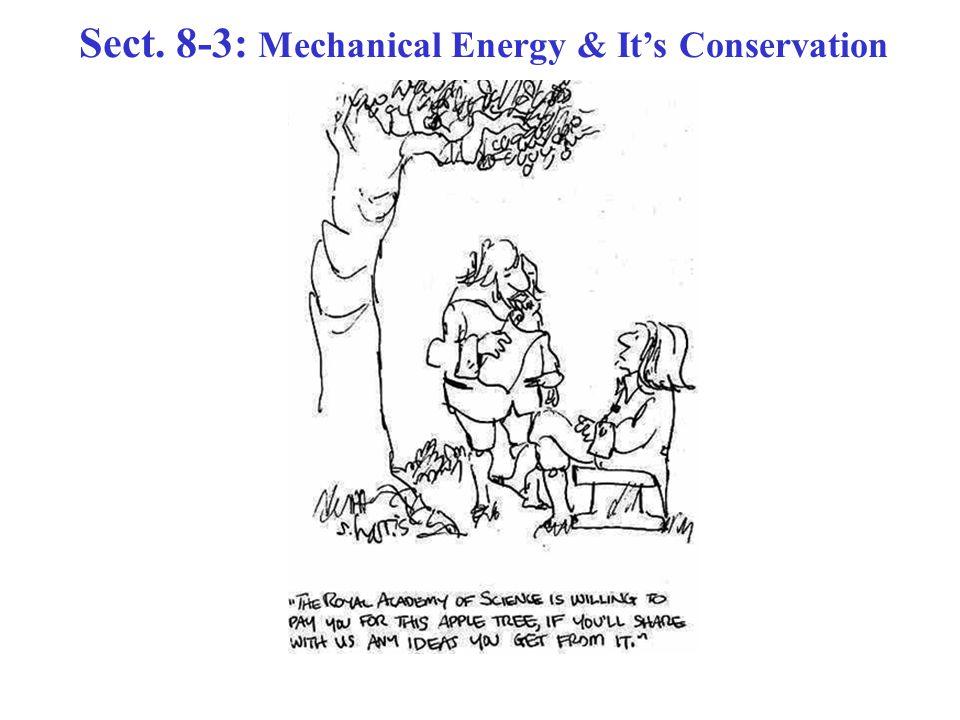 Conservation of Mechanical Energy   K +  U = 0 or E = K + U = Constant For conservative forces ONLY (gravity, spring, etc.) Suppose, initially: E = K 1 + U 1 & finally: E = K 2 + U 2 E = Constant  K 1 + U 1 = K 2 + U 2 A very powerful method of calculation!!