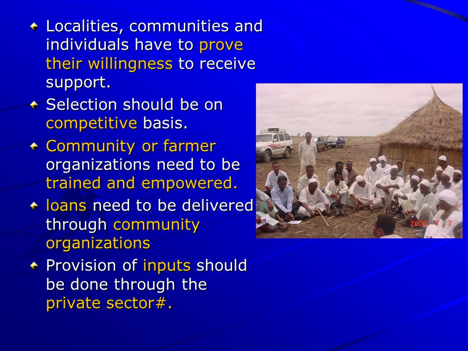 Localities, communities and individuals have to prove their willingness to receive support.