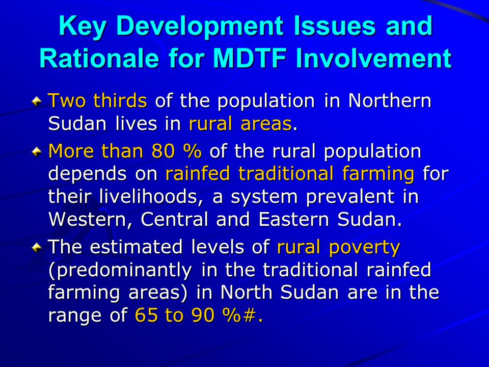 Key Development Issues and Rationale for MDTF Involvement Two thirds of the population in Northern Sudan lives in rural areas.